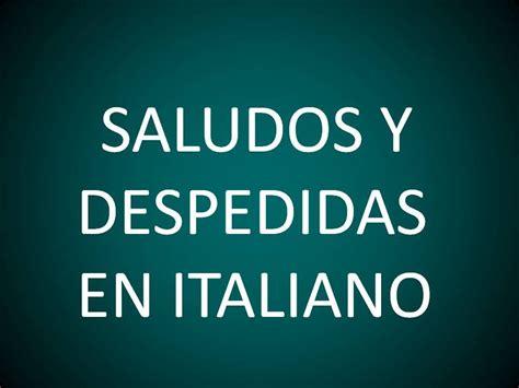 imagenes de hola en italiano italiano lecci 243 n 4 saludos y despedidas youtube