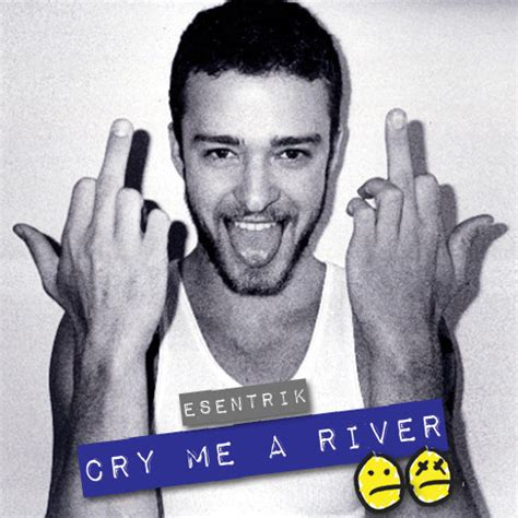 cry me a river justin timberlake cry me a river we heart it