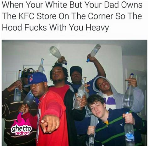 Hood Dad Meme - when you re white but ghetto red hot