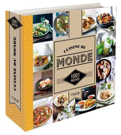 cuisine 馗onomique 1001 recettes livre cuisine du monde 1001 recettes collectif solar