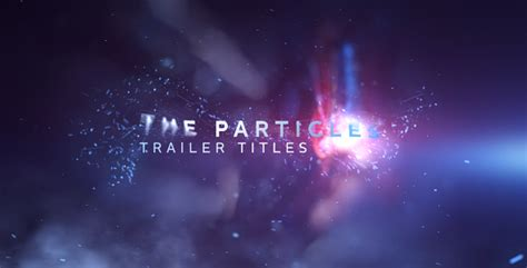The Particles Trailer Titles Special Events After Effects Templates F5 Design Com Particle Titles After Effects Templates