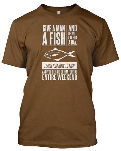 Tshirt Fisherman give a fish fisherman t shirt mens