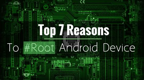7 Reasons To by Top 7 Reasons To Root Android Device Intenseclick