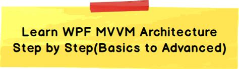 learn wpf mvvm xaml c and the mvvm pattern books wpf mvvm step by step basics to advance level codeproject