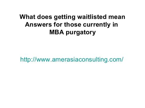 What Does Mba Stand by What Does Getting Waitlisted Answers For Those