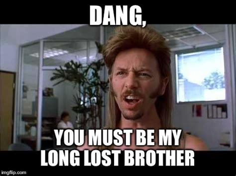 Joe Dirt Memes - joe dirt dang meme www pixshark com images galleries