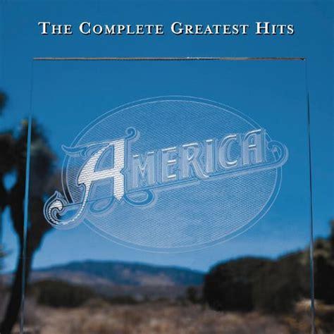The American Greatest Theme Song The Complete Greatest Hits America Songs Reviews Credits Allmusic