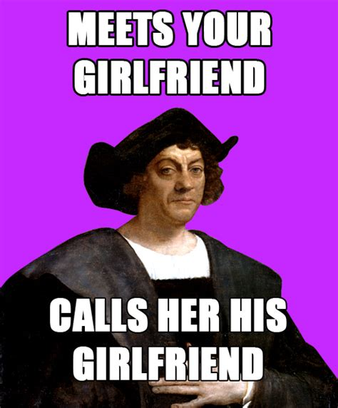 Columbus Meme - christopher columbus was kind of a douchebag holytaco