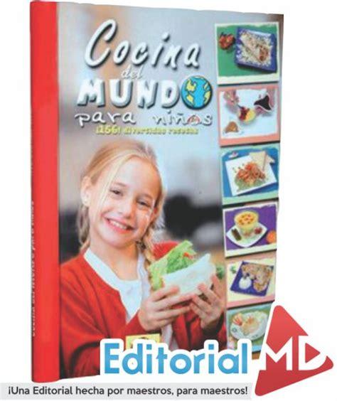 juegos de cocina mundo primaria cocina mundo para ni 241 os contiene 156 divertidas