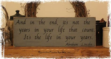 abraham lincoln quote in your years wood sign home