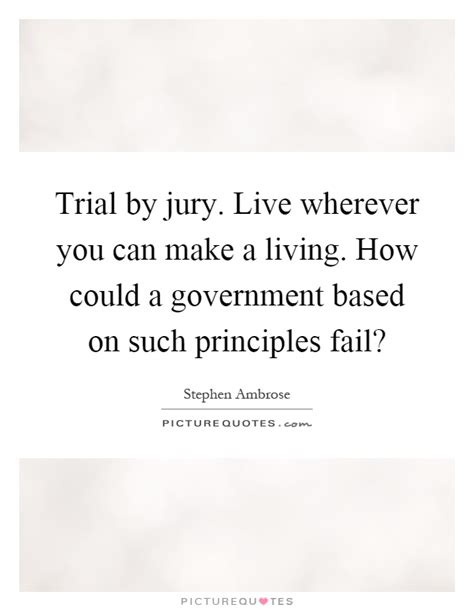 on the jury trial principles and practices for effective advocacy books trial by jury quotes sayings trial by jury picture quotes