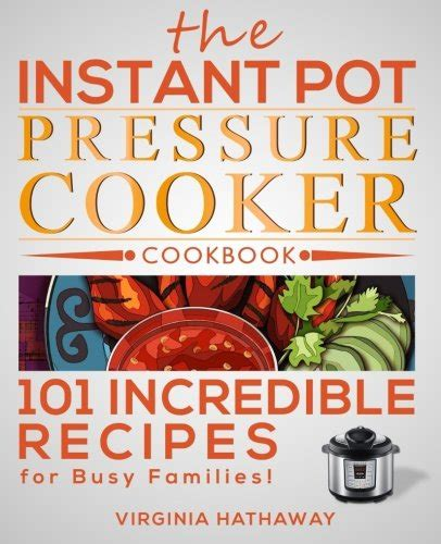 the complete instant pot recipes book 100 simple and budget friendly recipes for healthy and diet meals books save 20 the instant pot pressure cooker cookbook 101