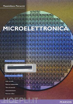 microelettronica. ediz. mylab pieraccini massimiliano