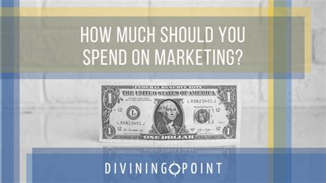 How Much Should I Spend On My 2 by How Much Should You Spend On Marketing Divining Point