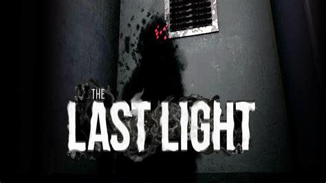 The Last Light the last light stay in the light horror
