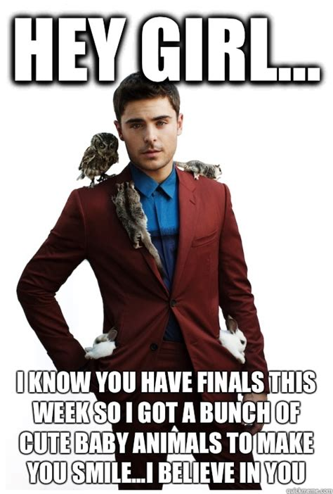 Make A Hey Girl Meme - hey allie i know you have finals this week so i got a