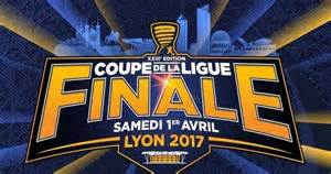 finale de la coupe de la ligue 2017 mon week end 224 lyon