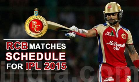 ipl 2015 rcb match schedules ipl 2015 rcb players auction royal challengers bangalore ipl schedule 2015 time table