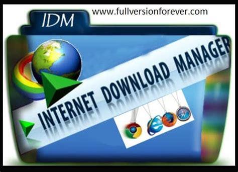idm full version forever internet download manager full version for windows