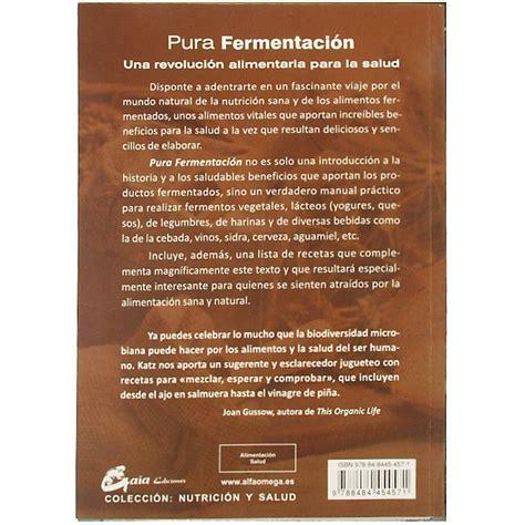 libro pura fermentacin todo libro quot pura fermentaci 243 n quot