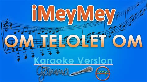 Om Telolet Om Imeymey Midi imeymey om telolet om koplo karaoke lirik tanpa vokal