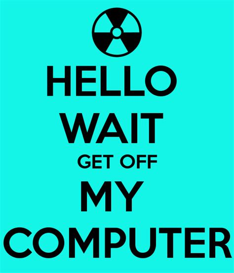 Get My hello wait get my computer poster kerry keep calm o matic