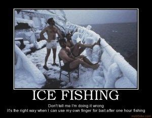 Ice Fishing Meme - 9 best images about ice fishing the hardway on pinterest