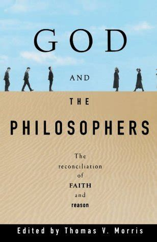 god faith and reason books god and the philosophers the reconciliation of faith and