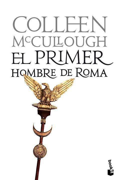 el primer hombre de 8408040006 el primer hombre de roma de colleen mccullough mediavida