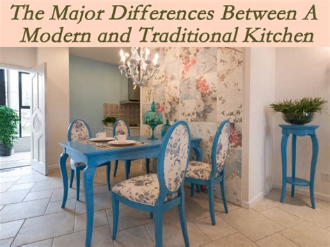 what is the difference between modern and contemporary the major differences between a modern and traditional kitchen