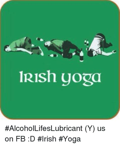 Irish Girl Meme - 1rish yoga alcohollifeslubricant y us on fb d irish