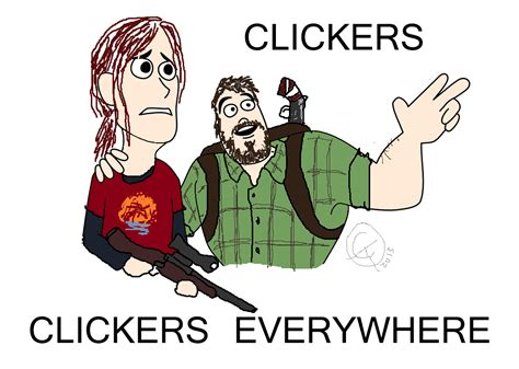 X X Everywhere Meme - clickers clickers everywhere x x everywhere know
