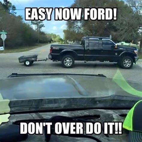 Funny Ford Memes - someone says as they sit in a ford trucking pinterest