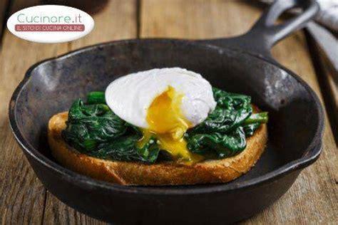 cucinare uovo in camicia bruschette con spinaci e uova in camicia cucinare it