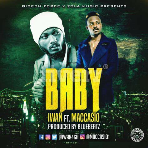 iwan songs download mp3 iwan baby ft maccasio prod by bluebeatz