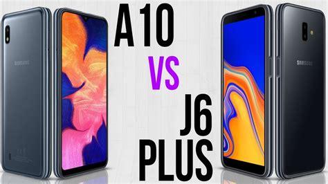 Samsung J6 X Samsung A10 by A10 Vs J6 Plus Comparativo