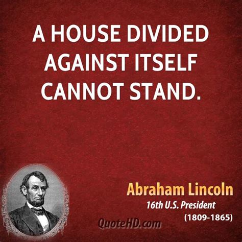 a house divided against itself abraham lincoln quotes quotehd