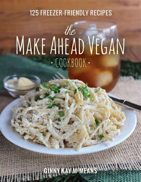 the vegan cookbook your favorite recipes made vegan includes 100 recipes books chocolate vegan crepes the make ahead vegan cookbook