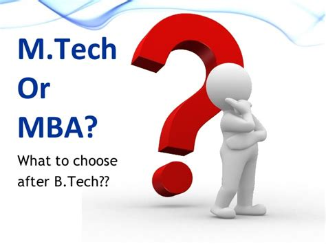 Opt After Mba by M Tech Or Mba Which One To Opt For