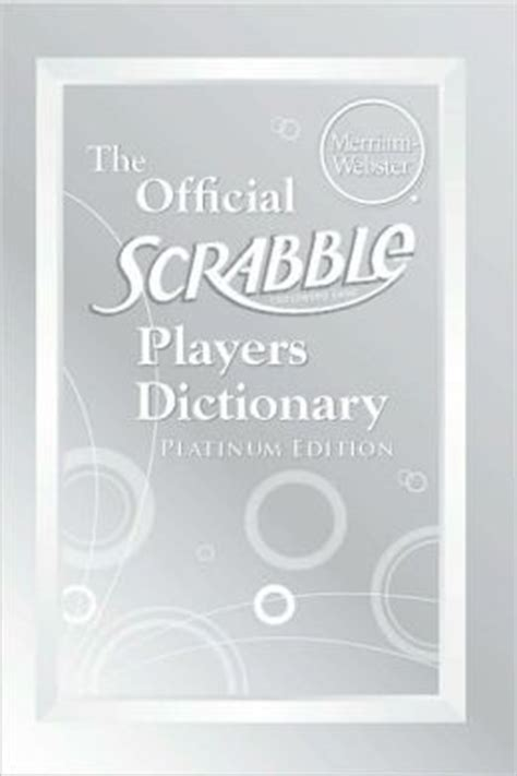 official scrabble dictionary the official scrabble players dictionary platinum edition