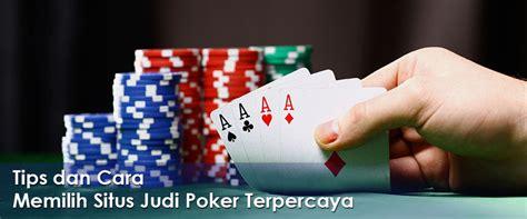 tips memilih situs judi poker  terpercaya