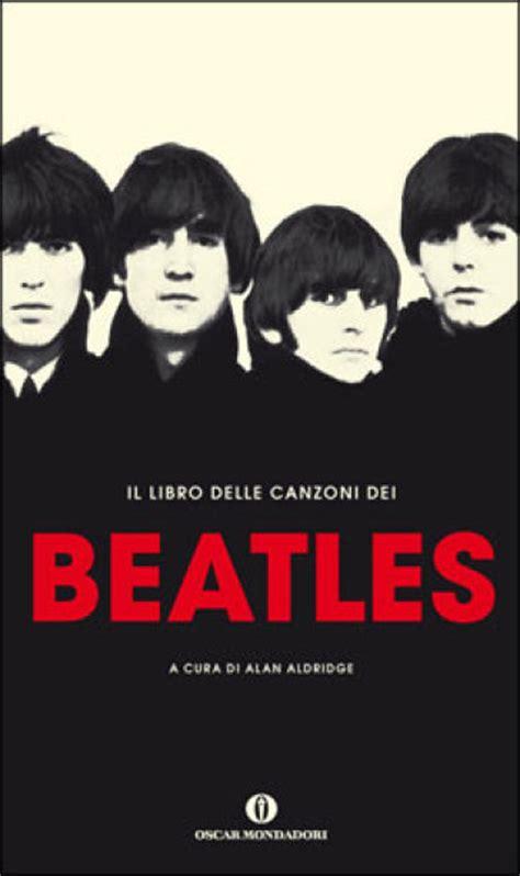 beatles testi il libro delle canzoni dei beatles alan aldridge libro