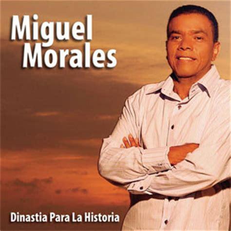 dinasta la historia miguel morales discograf 237 a de miguel morales con discos de estudio sencillos canciones e