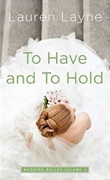 Wedding Belles Layne by To And To Hold The Wedding Belles 1 By Layne