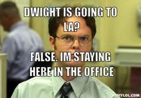 Dwight Meme Generator - dwight schrute false quotes quotesgram