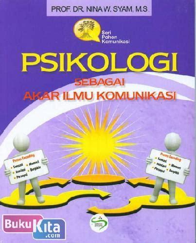 Buku Akar bukukita psikologi sebagai akar ilmu komunikasi