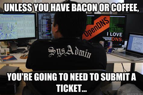 Submit A Meme - unless you have bacon or coffee you re going to need to
