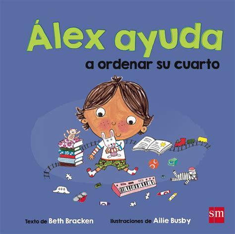 libro laura ayuda a su 193 lex ayuda a ordenar su cuarto literatura infantil y juvenil sm