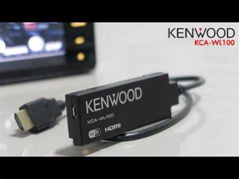 Kenwood Kca Wl100 New kenwood air mirroring how to setup doovi