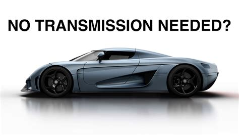 Why Doesn T The Koenigsegg Regera A Transmission